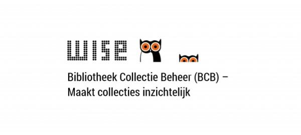 Informatiebijeenkomst Wise-Bibliotheek Collectiebeheer (BCB) en GOA